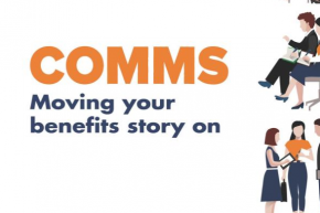 COMMS:Moving Your Benefits Story On