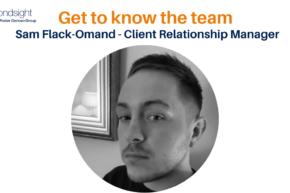 Get to know the Secondsight team – Sam Flack-Omand